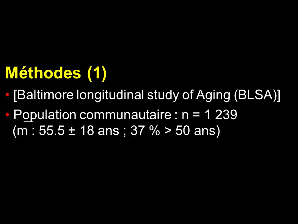 Méthodes (1) [Baltimore longitudinal study of Aging (BLSA)]